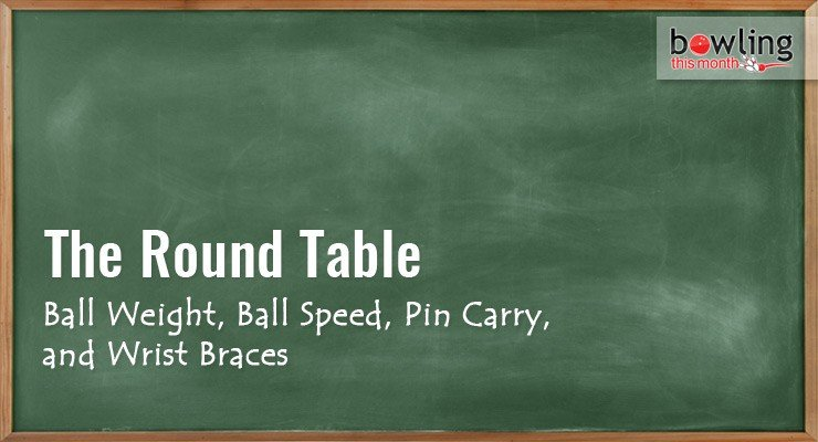 Ball Weight, Ball Speed, Pin Carry, and Wrist Braces
