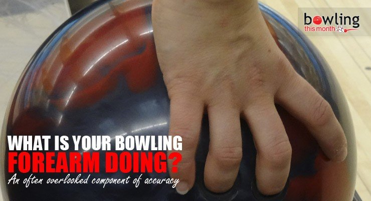 What is Your Bowling Forearm Doing?