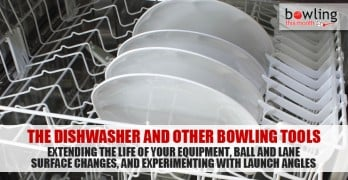 The Dishwasher and Other Bowling Tools