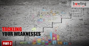 Tackling Your Weaknesses - Part 2