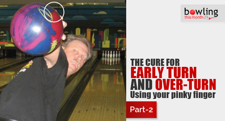 the cure for early turn and overturn part 2 bowling