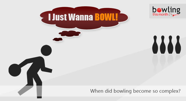 I Just Wanna Bowl!