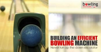 Building an Efficient Bowling Machine