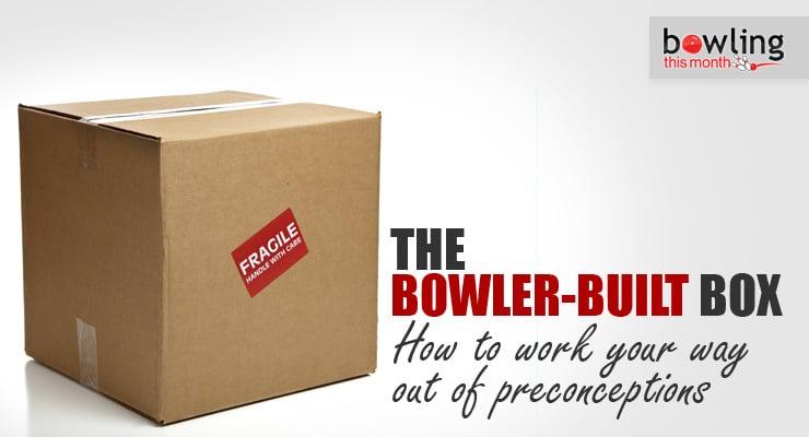 The Bowler-Built Box