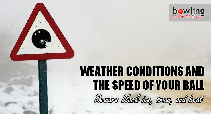 Weather Conditions and the Speed of Your Ball