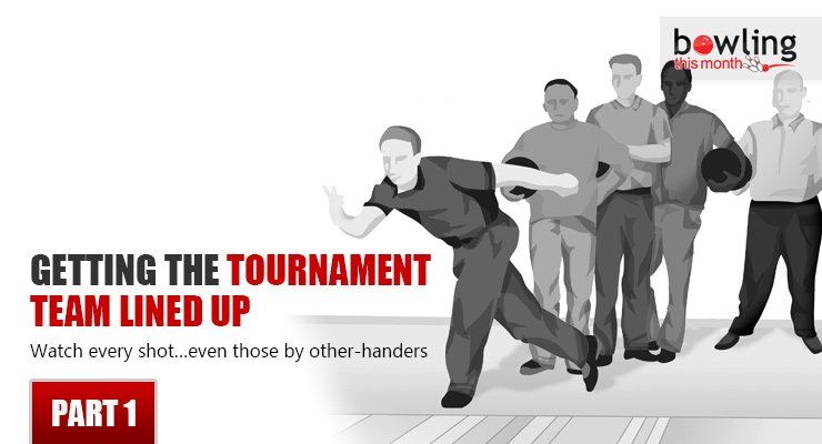 Getting the Tournament Team Lined Up - Part 1