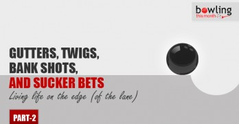 Gutters, Twigs, Bank Shots, and Sucker Bets - Part 2