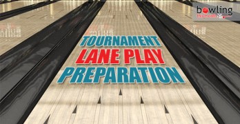 Tournament Lane Play Preparation