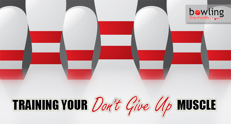 "Training Your ""Don't Give Up"" Muscle"
