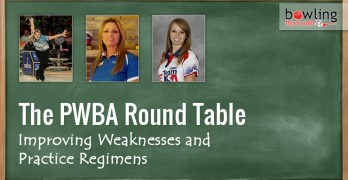 PWBA Round Table: Improving Weaknesses and Practice Regimens