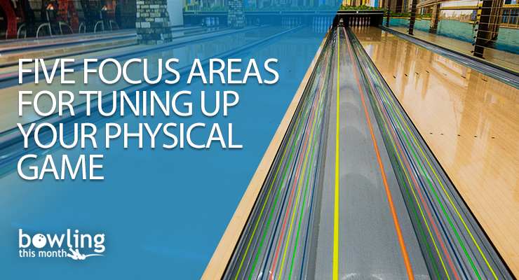 Five Focus Areas for Tuning Up Your Physical Game