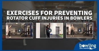 Exercises for Preventing Rotator Cuff Injuries in Bowlers