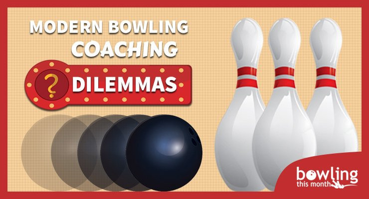 Modern Bowling Coaching Dilemmas