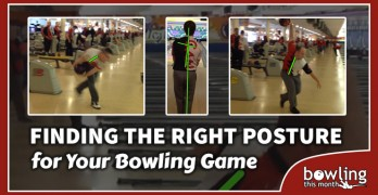 Finding the Right Posture for Your Bowling Game