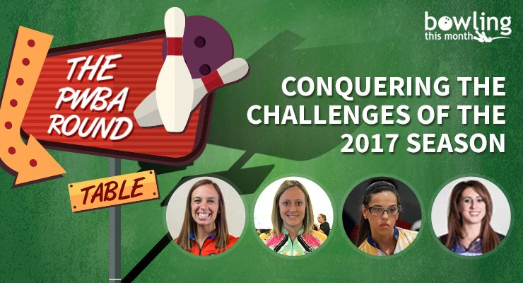 The PWBA Round Table: Conquering the Challenges of the 2017 Season