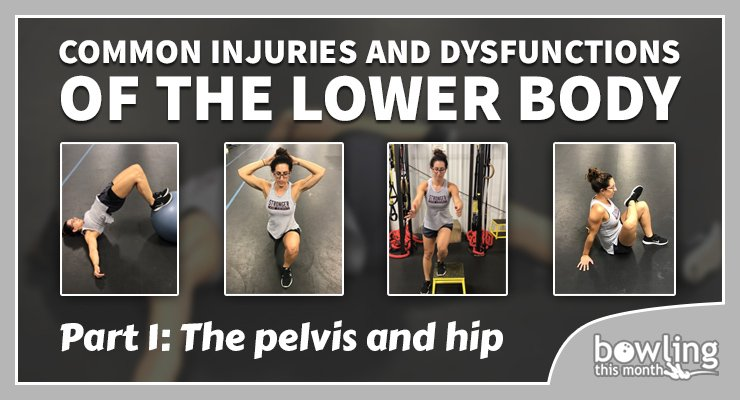 Common Injuries and Dysfunctions of the Lower Body - Part 1