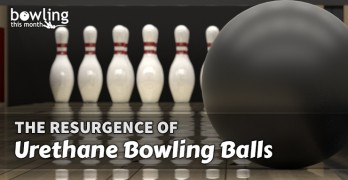 The Resurgence of Urethane Bowling Balls