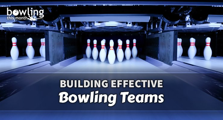 Building Effective Bowling Teams