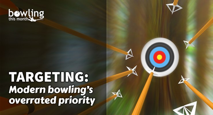Targeting: Modern Bowling's Overrated Priority