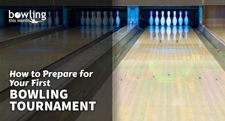 How to Prepare for Your First Bowling Tournament
