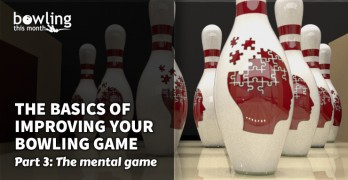 The Basics of Improving Your Bowling Game - Part 3