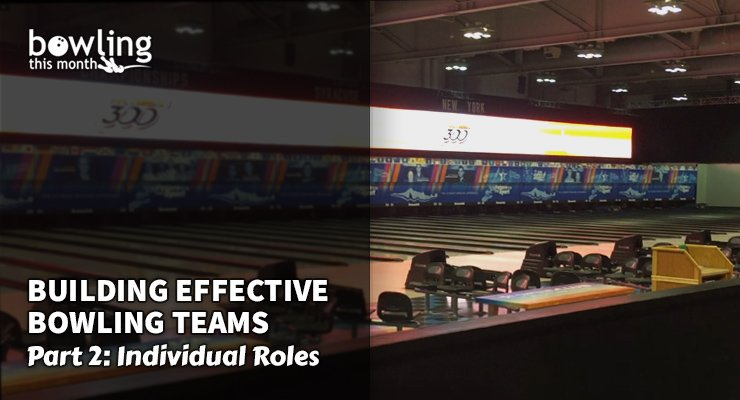 Building Effective Bowling Teams – Part 2