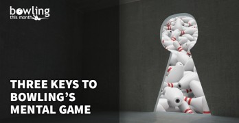 Three Keys to Bowling's Mental Game
