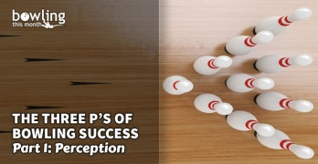 The Three P's of Bowling Sucess - Part 1