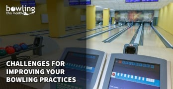Challenges for Improving Your Bowling Practices