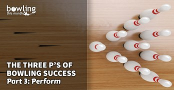 The Three P's of Bowling Success - Part 3
