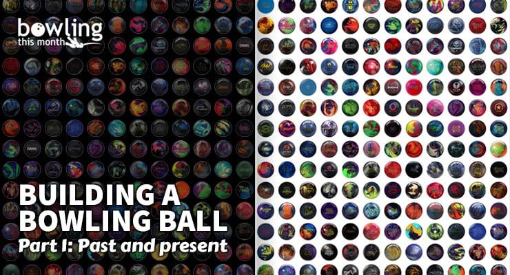 Building a Bowling Ball - Part 1