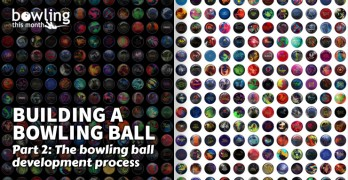 Building a Bowling Ball - Part 2