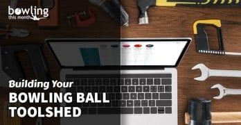 Building Your Bowling Ball Toolshed