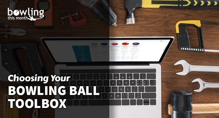 Choosing Your Bowling Ball Toolbox