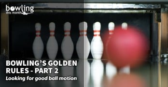 Bowlings Golden Rules - Part 2