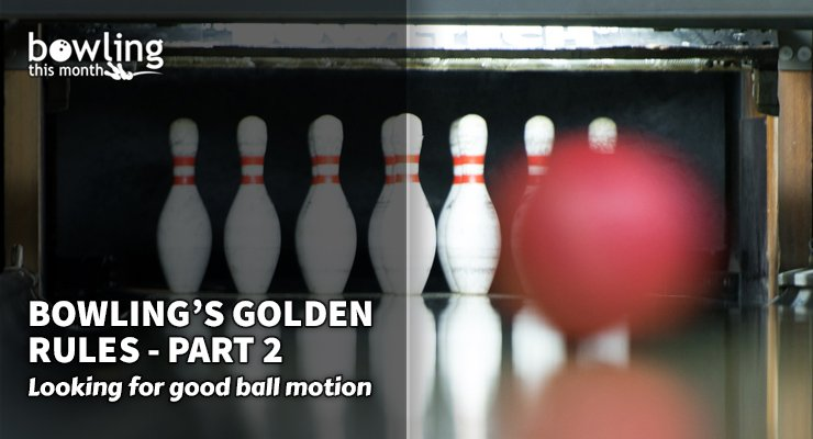 Bowling's Golden Rules – Part 2