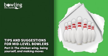 Tips and Suggestions for Mid-Level Bowlers - Part 3