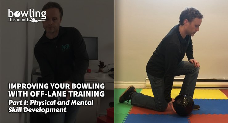Improving Your Bowling With Off-Lane Training – Part 1