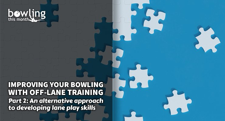 Improving Your Bowling With Off-Lane Training – Part 2