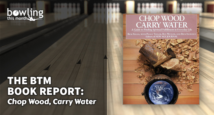 The BTM Book Report: 'Chop Wood, Carry Water'
