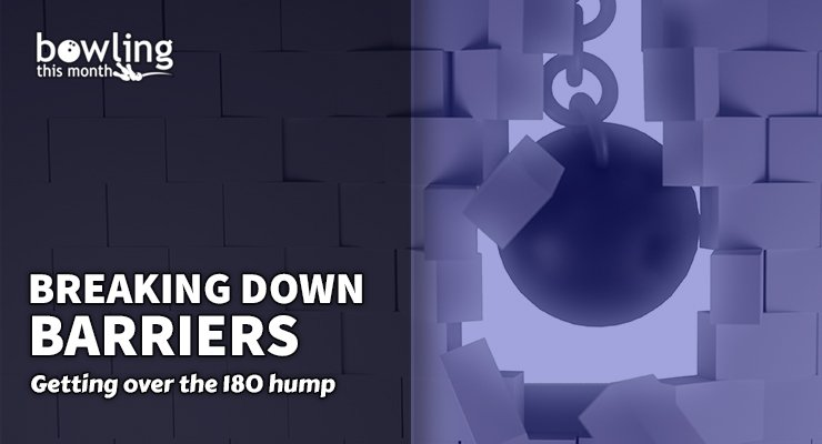 Breaking Down Barriers: Getting Over the 180 Hump