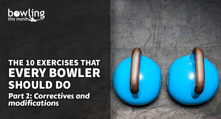 The 10 Exercises That Every Bowler Should Do - Part 2