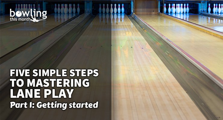Five Simple Steps to Mastering Lane Play – Part 1