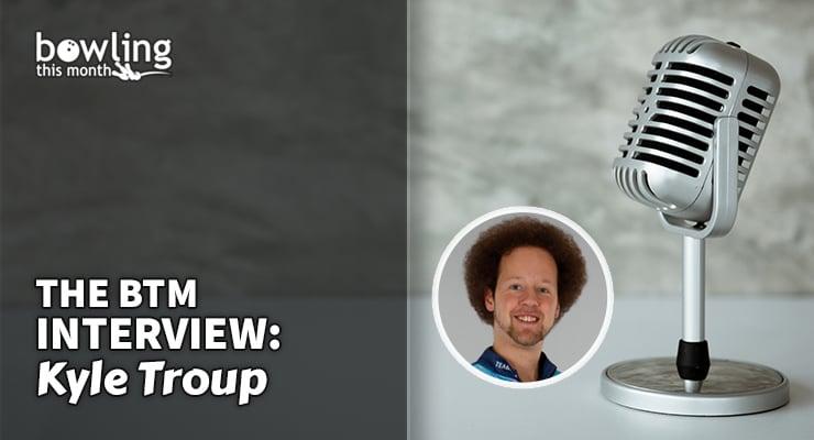 The BTM Interview: Kyle Troup